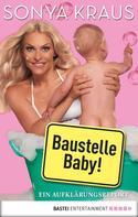 Sonya Kraus: Baustelle Baby ★★★★