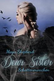 Dear Sister 1 - Schattenerwachen