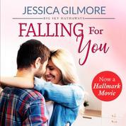 Falling for You - Big Sky Hathaways - Inspired the Hallmark Channel Original Movie, Book 1 (Unabridged)