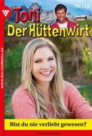 Friederike von Buchner: Toni der Hüttenwirt 188 – Heimatroman