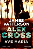 James Patterson: Ave Maria - Alex Cross 11 - ★★★★