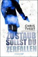 Chris Tvedt: Zu Staub sollst du zerfallen ★★★★