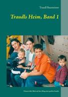 Traudl Baumeister: Traudls Heim, Band 1 ★★