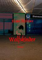 Klaus Melcher: Wolfskinder