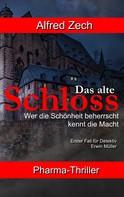 Alfred Zech: Das alte Schloss
