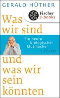 Gerald Hüther: Was wir sind und was wir sein könnten ★★★★