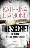 Katerina Diamond: Er weiß, wer du wirklich bist - The Secret ★★★★★