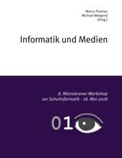 Informatik und Medien - 8. Münsteraner Workshop zur Schulinformatik