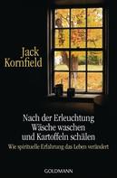Jack Kornfield: Nach der Erleuchtung Wäsche waschen und Kartoffeln schälen ★★★★★