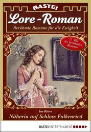 Lore-Roman 51 - Liebesroman - Näherin auf Schloss Falkenried