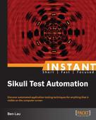 Ben Lau: Instant Sikuli Test Automation