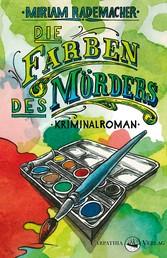 Die Farben des Mörders - Kriminalroman