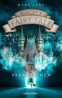 Mara Lang: Almost a Fairy Tale - Verwunschen ★★★★