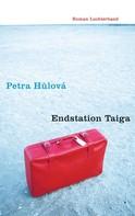 Petra Hulová: Endstation Taiga