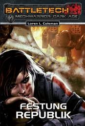 BattleTech - MechWarrior: Dark Age 18 - Festung Republik