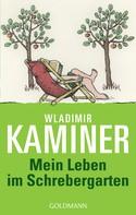 Wladimir Kaminer: Mein Leben im Schrebergarten ★★★★