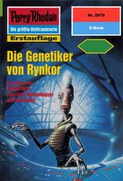 "Perry Rhodan 2079: Die Genetiker von Rynkor - Perry Rhodan-Zyklus ""Die Solare Residenz"""