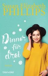 Dinner für drei - Roman