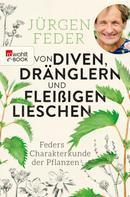 Jürgen Feder: Von Diven, Dränglern und fleißigen Lieschen