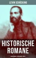 Levin Schücking: Levin Schücking: Historische Romane, Heimatromane, Erzählungen & Briefe