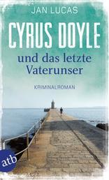 Cyrus Doyle und das letzte Vaterunser - Kriminalroman