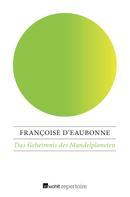 Françoise d'Eaubonne: Das Geheimnis des Mandelplaneten