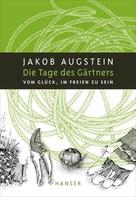 Jakob Augstein: Die Tage des Gärtners ★★★★