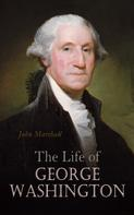 John Marshall: The Life of George Washington