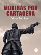 Víctor San Juan: Morirás por Cartagena