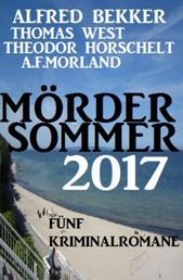 Mördersommer 2017 - Fünf Kriminalromane
