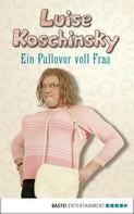 Luise Koschinsky: Ein Pullover voll Frau ★★★