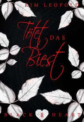 Black Heart - Band 8: Tötet das Biest
