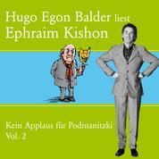 Hugo Egon Balder liest Ephraim Kishon Vol. 2 - Kein Applaus für Podmanitzki