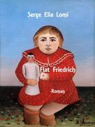 Serge Elia Lomi: Flat Friedrich