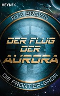 Ryk Brown: Der Flug der Aurora – Die Frontier-Saga (1) ★★★★