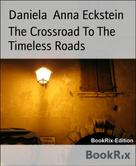 Daniela Anna Eckstein: The Crossroad To The Timeless Roads