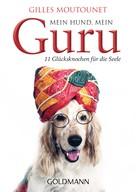 Gilles Moutounet: Mein Hund, mein Guru ★★★★