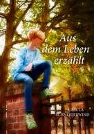 Ursula Schneiderwind: Aus dem Leben erzählt