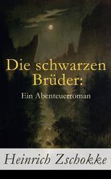 Die schwarzen Brüder: Ein Abenteuerroman - Alle 5 Bände