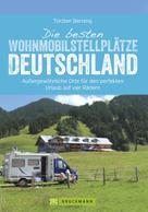 Torsten Berning: Die besten Wohnmobilstellplätze Deutschland ★★★★★