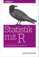 Joachim Zuckarelli: Statistik mit R