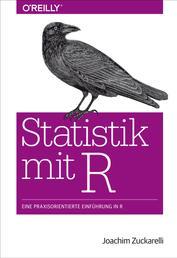 Statistik mit R - Eine praxisorientierte Einführung in R