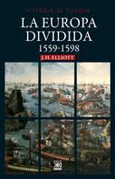 John H. Elliott: La Europa dividida