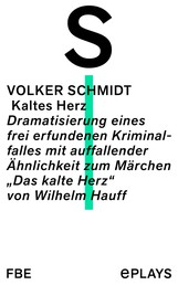 """Kaltes Herz - Dramatisierung eines frei erfundenen Kriminalfalles mit auffallender Ähnlichkeit zum Märchen """"Das kalte Herz"""" von Wilhelm Hauff"""