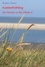 Küstenfrühling - Die Pension in den Dünen 2