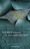Joyce Carol Oates: Sieben Reisen in den Abgrund ★★★★★