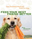 Rick Woodford: Feed Your Best Friend Better