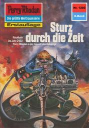"""Perry Rhodan 1202: Sturz durch die Zeit - Perry Rhodan-Zyklus """"Chronofossilien - Vironauten"""""""