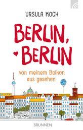 Berlin, Berlin - von meinem Balkon aus gesehen