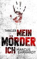Marcus Ehrhardt: Mein Mörder-Ich ★★★★